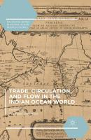 Trade  Circulation  and Flow in the Indian Ocean World PDF