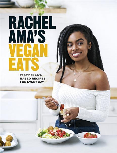 Download Rachel Ama   s Vegan Eats Book