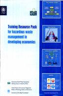 Training Resource Pack for Hazardous Waste Management in Developing Economies