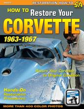How to Restore Your Corvette, 1963-1967