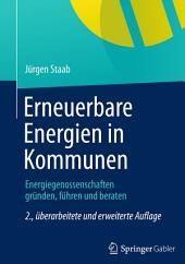 Erneuerbare Energien in Kommunen: Energiegenossenschaften gründen, führen und beraten, Ausgabe 2