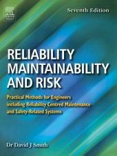 Reliability, Maintainability and Risk: Practical Methods for Engineers including Reliability Centred Maintenance and Safety-Related Systems, Edition 7
