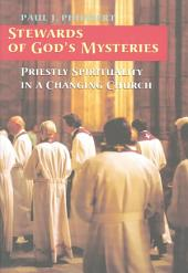 Stewards of God's Mysteries: Priestly Spirituality in a Changing Church