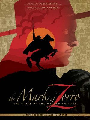 Mark of Zorro  100 Years of the Masked Avenger Art Book PDF