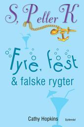 S, P eller K 3 - Fyre, fest og falske rygter: S, P eller K, bind 3