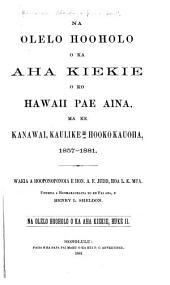 Na olelo hooholo o ka Aha kiekie, o ko Hawaii pae aina, ma ke kanawai, kaulike, hooko kauoha, ame ka aha moana, i unuhiia mailoko mai o ka buke I a me II o na olelo hooholo o ka Aha kiekie, a hoomakaukauia no ke pai ana e Willaim P. Ragsdale: Book 2