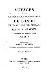 Voyages dans la péninsule occidentale de l'Inde et dans l'île de Ceilan: Voyage de Madras par Tranquebar à Ceilan, Volume1