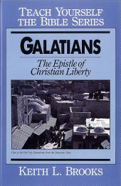 Galatians- Teach Yourself the Bible Series: Epistle of Christian Liberty