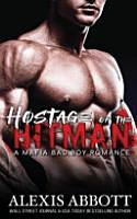 Hostage of the Hitman   a Mafia Bad Boy Romance PDF