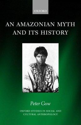 An Amazonian Myth and Its History PDF