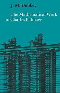 The Mathematical Work of Charles Babbage Book