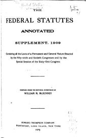The Federal Statutes Annotated: Containing All the Laws of the United States of a General and Permanent Nature in Force on the First Day of January, 1903, Volume 3