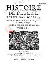 Histoire de l'Eglise écrite par Eusèbe, évêque de Césarée, [Socrate, Sozémène, Théodoret et Evagre], traduite par M. Cousin...]