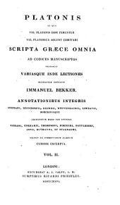 Platonis et quae vel Platonis esse feruntur vel Platonica solent comitari scripta graece omnia ad codices manuscriptos: Volume 2