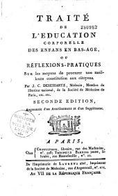 Traité de l'éducation corporelle des enfans en bas-âge, ou réflexions pratiques sur les moyens de procurer une meilleure constitution aux citoyens