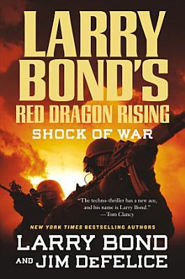 Larry Bond s Red Dragon Rising  Shock of War PDF