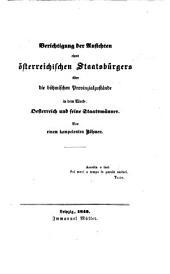 Berichtigung der Ansichten eines österreichischen Staatsbürgers über die böhmischen Provinzialzustände in dem Werke Ostereich u. seine Staatsmänner: Von einem Kompetenten Böhmen