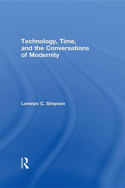 Technology  Time  and the Conversations of Modernity