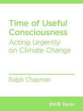 Time of Useful Consciousness: Acting Urgently on Climate Change