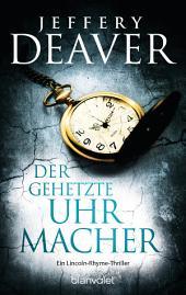 Der gehetzte Uhrmacher: Roman