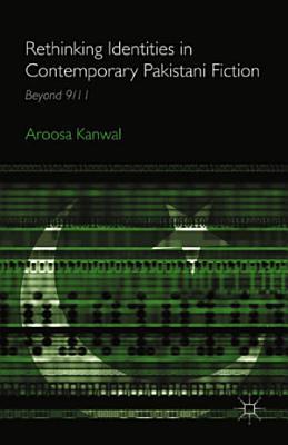 Rethinking Identities in Contemporary Pakistani Fiction PDF