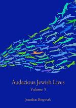 Audacious Jewish Lives Vol. 3