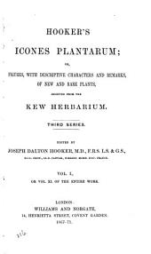 Hooker's Icones Plantarum, Or, Figures, with Descriptive Characters and Remarks, of New and Rare Plants, Selected from the Kew Herbarium: Volumes 11-12; Volumes 1867-1876