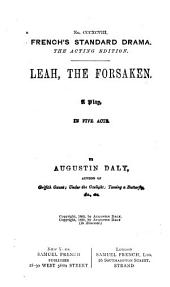Leah, the Forsaken: A Play, in Five Acts