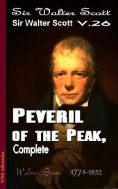 Peveril of the Peak, Complete: Scott's Works Vol.26