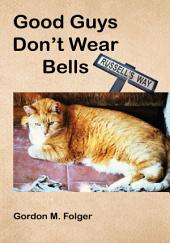 Good Guys Don't Wear Bells: Russell's Way
