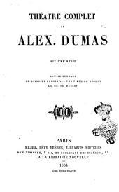Théâtre complet de Alex. Dumas: Volume6