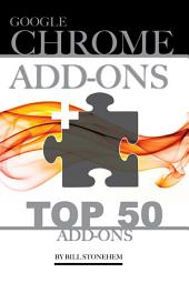 Google Chrome Add Ons: Top 50 Add Ons