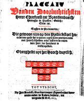 Placcaet vanden doorluchtichsten heere ... Brandenburgh ...