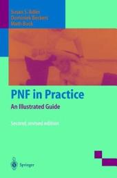 PNF in Practice: An Illustrated Guide, Edition 2