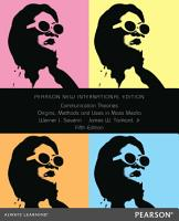 Communication Theories  Pearson New International Edition PDF