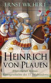 Heinrich von Plauen (Historischer Roman aus dem deutschen Osten) - Vollständige Ausgabe: Eine Geschichte aus dem deutschen Osten