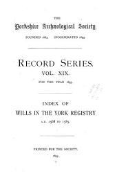 Index of Wills in the York Registry: Volume 19