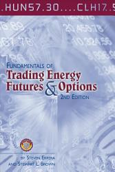 Fundamentals Of Trading Energy Futures Options Book PDF