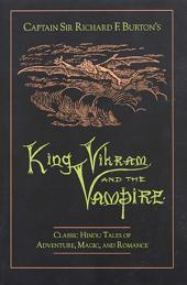 King Vikram and the Vampire: Classic Hindu Tales of Adventure, Magic, and Romance