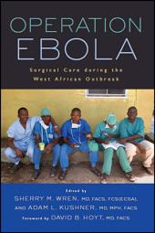 Operation Ebola: Surgical Care during the West African Outbreak