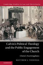 Calvin's Political Theology and the Public Engagement of the Church