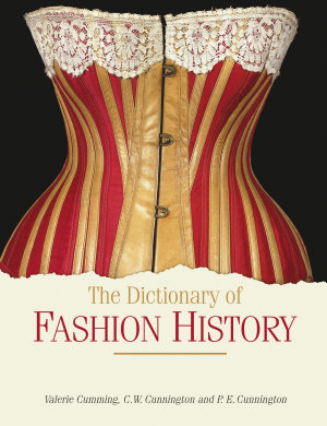 The Dictionary of Fashion History PDF