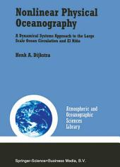 Nonlinear Physical Oceanography: A Dynamical Systems Approach to the Large Scale Ocean Circulation and El Niño