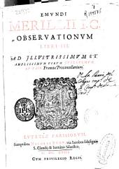 Emundi Merillii I.C. Obseruationum libri III ...