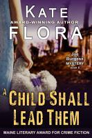 A Child Shall Lead Them  A Joe Burgess Mystery  Book 6  PDF