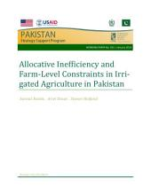 Allocative inefficiency and farm-level constraints in irrigated agriculture in Pakistan