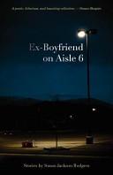 Ex Boyfriend on Aisle 6