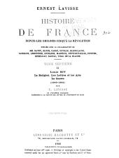 Histoire de France depuis les origines jusqu'à la révolution: ptie. I. Louis XIV. La fronde. Le roi. Colbert (1643-1685) par E. Lavisse