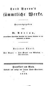Lord Byron's sämmtliche Werke: ¬Der Gjaur. ¬Die Braut von Abydos [u.a.], Band 3