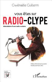 Vous êtes sur Radio-Clype: Abécédaire d'une radio scolaire